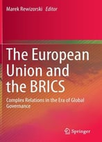 The European Union And The Brics: Complex Relations In The Era Of Global Governance
