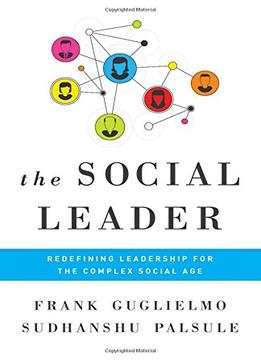 The Social Leader: Redefining Leadership For The Complex