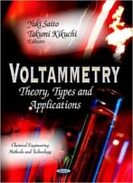 Voltammetry: Theory, Types And Applications
