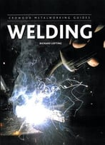 Welding (Crowood Metalworking Guides)