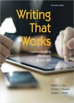 Writing That Works: Communicating Effectively On The Job, 11 Edition