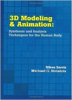 3d Modeling And Animation: Synthesis And Analysis Techniques For The Human Body