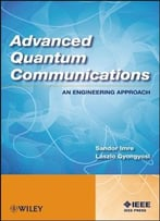 Advanced Quantum Communications: An Engineering Approach