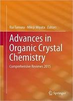 Advances In Organic Crystal Chemistry: Comprehensive Reviews