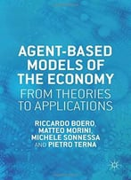 Agent-Based Models Of The Economy: From Theories To Applications