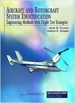 Aircraft And Rotorcraft System Identification: Engineering Methods With Flight-Test Examples
