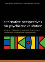 Alternative Perspectives On Psychiatric Validation: Dsm, Idc, Rdoc, And Beyond