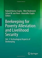 Beekeeping For Poverty Alleviation And Livelihood Security By Rakesh Kumar Gupta