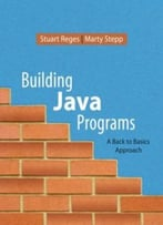 Building Java Programs: A Back To Basics Approach