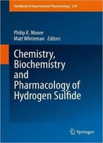 Chemistry, Biochemistry And Pharmacology Of Hydrogen Sulfide