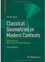 Classical Geometries In Modern Contexts: Geometry Of Real Inner Product Spaces, Third Edition
