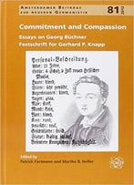 Commitment And Compassion: Essays On Georg Buchner. Festschrift For Gerhard P. Knapp