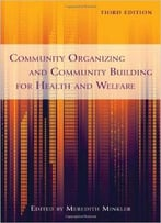 Community Organizing And Community Building For Health And Welfare, 3rd Edition