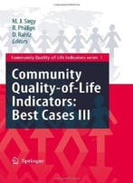 Community Quality-Of-Life Indicators: Best Cases Iii By M. Joseph Sirgy