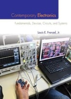 Contemporary Electronics – Fundamentals, Devices, Circuits, And Systems