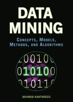 Data Mining: Concepts, Models, Methods, And Algorithms By Mehmed Kantardzic