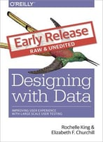 Designing With Data: Improving User Experience With Large Scale User Testing (Early Release)