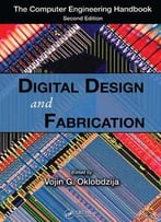 Digital Design And Fabrication (Computer Engineering Handbook) By Vojin G. Oklobdzija