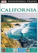 Dk Eyewitness Travel Guide: California, Revised Edition