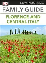 Eyewitness Travel Family Guide To Italy: Florence & Central Italy