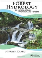Forest Hydrology: An Introduction To Water And Forests, Third Edition