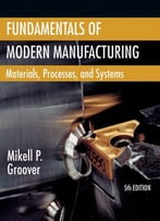 Fundamentals Of Modern Manufacturing: Materials, Processes, And Systems, 5th Edition