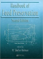 Handbook Of Food Preservation, Second Edition