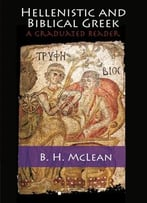 Hellenistic And Biblical Greek: A Graduated Reader