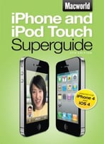 Iphone And Ipod Touch Superguide, Fourth Edition