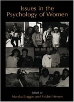 Issues In The Psychology Of Women By Maryka Biaggio