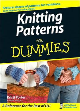 Knitting Patterns For Dummies Download : Knitting Patterns For Dummies By Kristi Porter Download