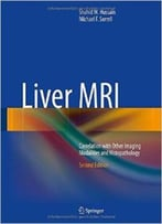 Liver Mri: Correlation With Other Imaging Modalities And Histopathology, 2 Edition