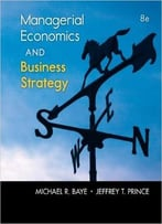 Managerial Economics & Business Strategy (8th Edition)