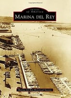 Marina Del Rey (Images Of America (Arcadia Publishing))