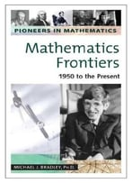 Mathematics Frontiers: 1950 To The Present