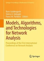Models, Algorithms, And Technologies For Network Analysis: Proceedings Of The First International Conference On…