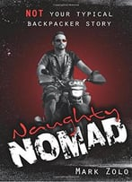Naughty Nomad: Not Your Typical Backpacker Story
