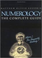 Numerology The Complete Guide, Volume I: The Personality Reading By Matthew Oliver Goodwin