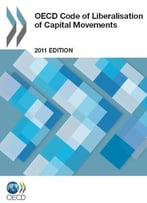 Oecd Code Of Liberalisation Of Capital Movements By Oecd Publishing