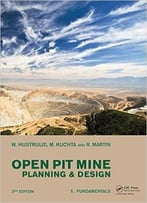 Open Pit Mine Planning And Design, Two Volume Set, Third Edition