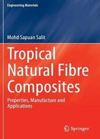 Opical Natural Fibre Composites (Engineering Materials) By Mohd Sapuan Salit