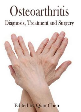 Osteoarthritis: Diagnosis, Treatment And Surgery Ed. By Qian Chen