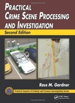 Practical Crime Scene Processing And Investigation (2nd Edition)