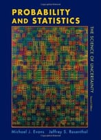 Probability And Statistics: The Science Of Uncertainty (2nd Edition)