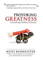 Provoking Greatness: Unleashing Hidden Potential
