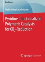 Pyridine- Functionalized Polymeric Catalysts For Co2-Reduction