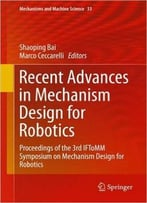Recent Advances In Mechanism Design For Robotics: Proceedings Of The 3rd Iftomm Symposium On Mechanism Design For…