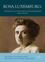 Rosa Luxemburg: Theory Of Accumulation And Imperialism