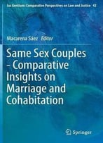 Same Sex Couples – Comparative Insights On Marriage And Cohabitation