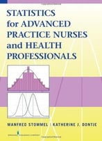 Statistics For Advanced Practice Nurses And Health Professionals By Manfred Stommel Phd